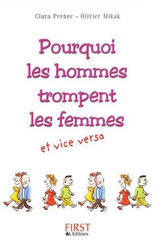 Pourquoi les hommes trompent leurs femmes et... vice versa par Clara Pernec, Olivier Mikak