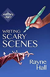 Writing Scary Scenes: Professional Techniques for Thrillers, Horror and Other Exciting Fiction by Rayne Hall (November 19,2015)