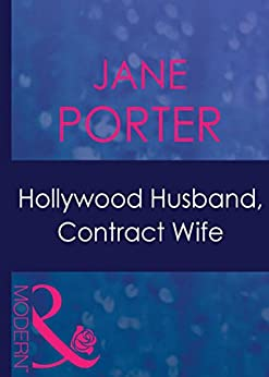 Hollywood Husband, Contract Wife (Mills & Boon Modern) (Ruthless, Book 9) by [Porter, Jane]