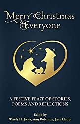 Merry Christmas Everyone: A festive feast of stories, poems and reflections
