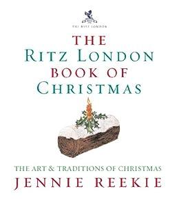 The London Ritz Book Of Christmas by [Reekie, Jennie]