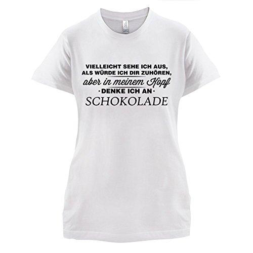 Vielleicht sehe ich aus als würde ich dir zuhören aber in meinem Kopf denke ich an Schokolade - Damen T-Shirt - 14 Farben Weiß