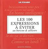 Les 100 expressions à éviter au bureau et ailleurs