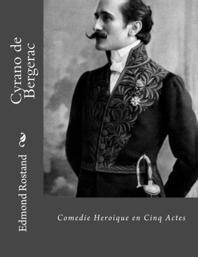 Cyrano de Bergerac: Comedie Heroique en Cinq Actes par Edmond Rostand