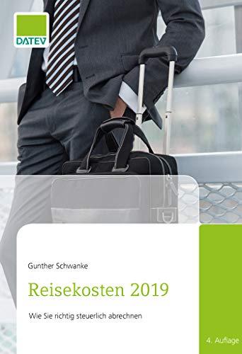 Reisekosten 2019, 4. Auflage: Wie sie richtig steuerlich abrechnen