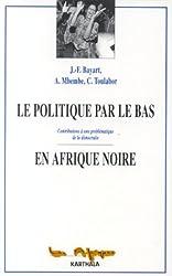 Le POLITIQUE PAR LE BAS EN AFRIQUE NOIRE