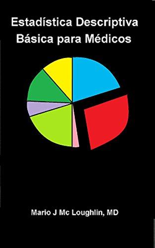 Estadística Descriptiva Básica para Médicos: Una breve guía simplificada por Mario Jorge Mc Loughlin