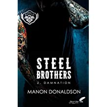 Steel Brothers : Tome 2, Damnation