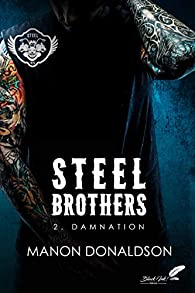 Steel Brothers, tome 2 : Damnation par Manon Donaldson