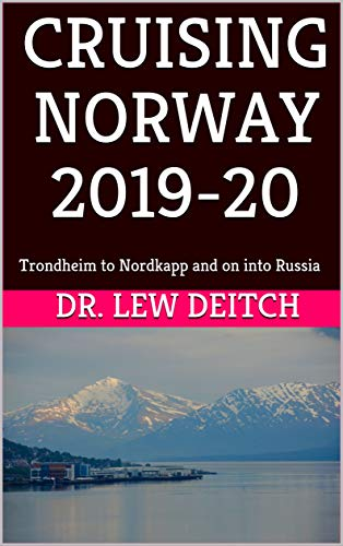 CRUISING NORWAY 2019-20: Trondheim to Nordkapp and on into Russia (English Edition)
