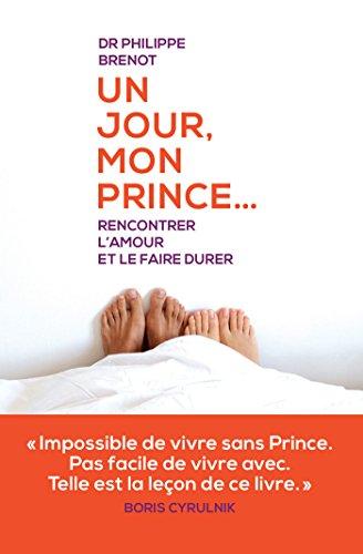 Un jour mon prince (psychologie) par Philippe Brenot