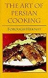 The Art of Persian Cooking (Hippocrene International Cookbook Classics) Hippocrene Pbk Edition by Hekmat, Forough published by Hippocrene Books Inc.,U.S. (1994)