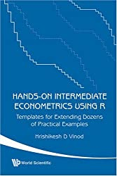 Hands-On Intermediate Econometrics Using R: Templates for Extending Dozens of Practical Examples by Hrishikesh D. Vinod (2008-11-03)