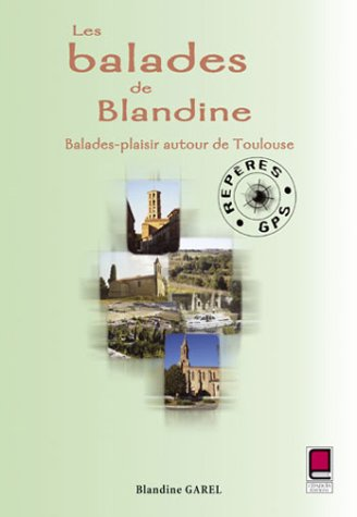 Les Balades de Blandine : Balades-Plaisir autour de Toulouse
