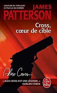 Alex Cross, tome 21 - Cross, coeur de cible par James Patterson