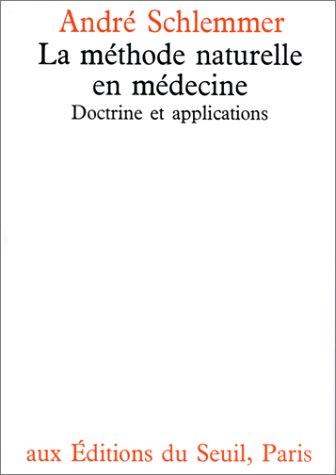 La méthode naturelle en médecine par Andrée Schlemmer