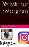 Telecharger Livres Reussir sur Instagram (PDF,EPUB,MOBI) gratuits en Francaise