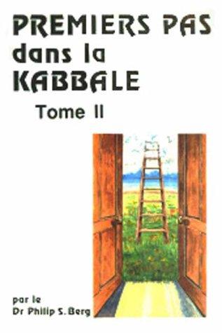 Premiers pas dans la kabbale, tome 2 par Philip Berg