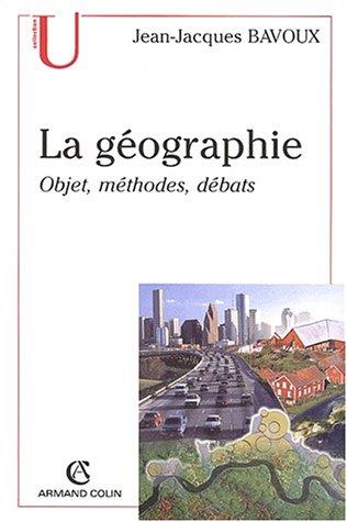 La géographie : Objets, méthodes, débats