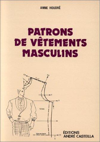 Patrons de vêtements masculins, CAP-BEP par Anne Houdré