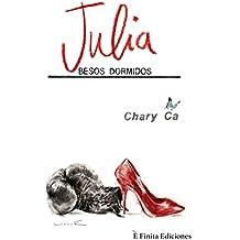 Julia, besos dormidos: ¿Puede un secreto ocultarse de por vida? (Saga Tequila nº 2)