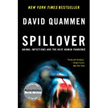 Spillover: Animal Infections and the Next Human Pandemic (English Edition)
