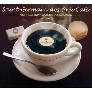 Saint Germain Des Près Café : The Must-Have Cool Tempo Selection From Paris