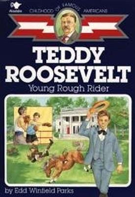 [ TEDDY ROOSEVELT: YOUNG ROUGH RIDER (CHILDHOOD OF FAMOUS AMERICANS (PAPERBACK)) ] Teddy Roosevelt: Young Rough Rider (Childhood of Famous Americans (Paperback)) By Parks, Edd Winfield ( Author ) Oct-1989 [ Paperback ]