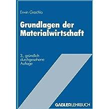 Grundlagen der Materialwirtschaft: Das materialwirtschaftliche Optimum im Betrieb (German Edition)