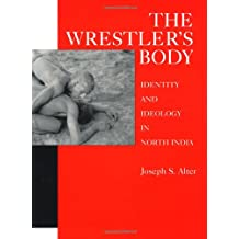 The Wrestler's Body: Identity and Ideology in North India