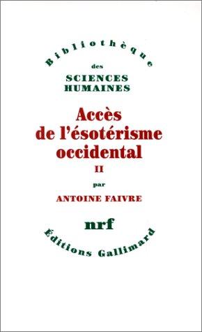 Accès de l'ésotérisme occidental (Tome 2) par Antoine Faivre