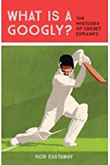 What is a Googly?: The Mysteries of Cricket Explained Hardcover
