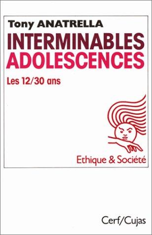 Interminables adolescences : Les 12-30 ans