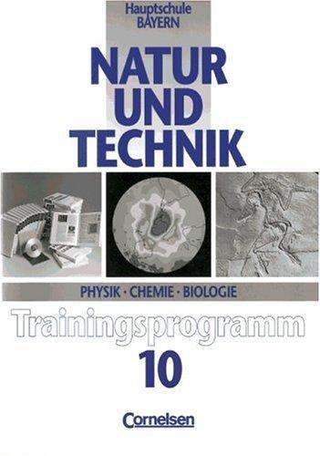 Natur und Technik - Physik/Chemie/Biologie (vergriffen) - Hauptschule Bayern: Natur und Technik, Physik, Chemie, Biologie, Hauptschule Bayern, 10. Jahrgangsstufe