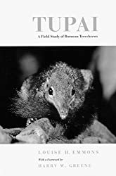 Tupai: A Field Study of Bornean Treeshrews (Organisms and Environments) by Louise H Emmons (2000-11-24)