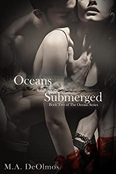 Oceans Submerged: Book Two, The Oceans Series by [Deolmos, M.A.]