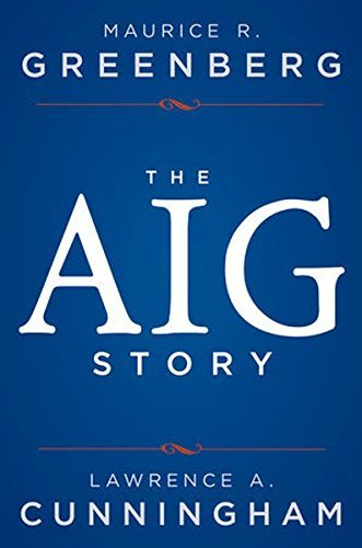 the-aig-story-by-maurice-r-greenberg-2013-01-29