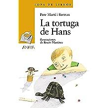 La tortuga de Hans (Literatura Infantil (6-11 Años) - Sopa De Libros)