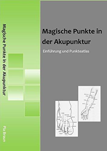 Magische Punkte in der Akupunktur: Einführung und Punkteatlas