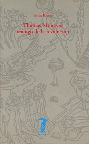 Thomas Muntzer. Teólogo de la revolución por Ernst Bloch
