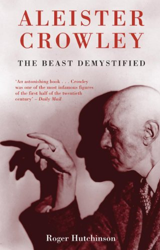 Aleister Crowley: The Beast Demystified (English Edition)