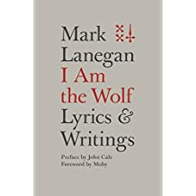 I Am the Wolf: Lyrics and Writings (English Edition)