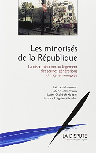 Les minorités de la République : La discrimination au logement des jeunes générations d'origine immigrée par Hacène Belmessous