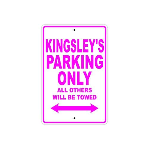 Kingsley Finish (St574ony Metal Sign 8x12 Inches Kingsley'S Parking Only All Others Will Be Towed Name Gift Novelty Prompt Slogan Sign)