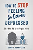 Best Books For Depressions - Stop Feeling So Damn Depressed: The No BS Review