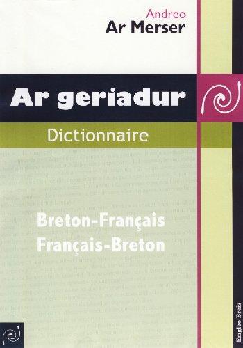 Ar Geriadur Dictionnaire Breton-Français/Français-Breton par Merser Andreo