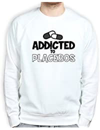 Addicted To Placebos Funny Pullover