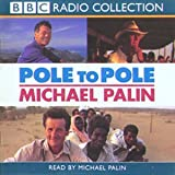 Pole to Pole: BBC Radio Collection