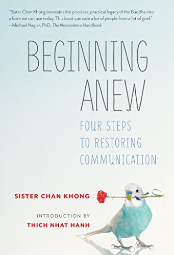 Beginning Anew: Four Steps to Restoring Communication por Chan Khong