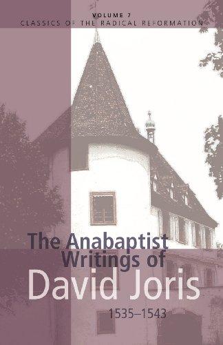 The Anabaptist Writings Of David Joris 1535 1543 Classics Of The Radical Reformation